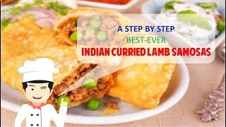 Authentic, Easy, Yummy INDIAN CURRIED LAMB SAMOSAS