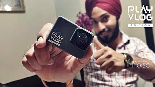 NOISE PLAY VLOG EDITION CAMERA | WITH ALL ACCESSORIES | BEST CAMERA | UNBOX AND REVIEW |