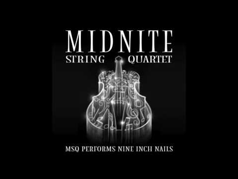 Closer - MSQ Performs Nine Inch Nails by Midnite String Quartet