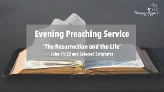 The Resurrection and the Life - John 11:25 and Selected Scriptures