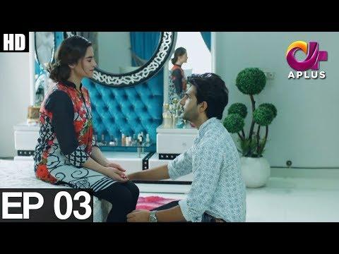 Yeh Ishq Hai - Sirf Tum - Episode 3   Aplus ᴴᴰ   Top Pakistani Dramas