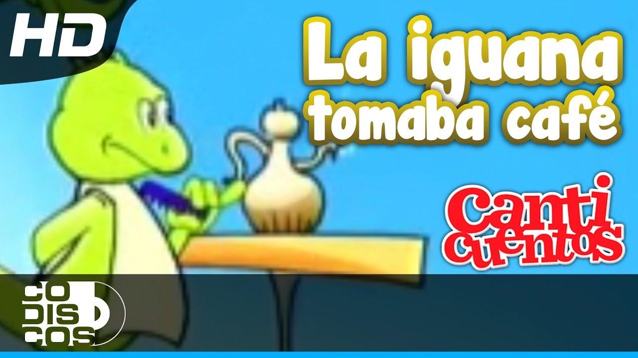 Youtube La Iguana Tomaba Cafe