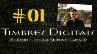 Timbres Digitais - Episodio 1 : Impulse Response Cabinets