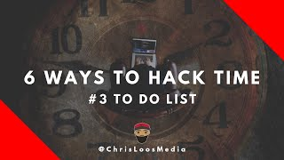 To Do List // 6 Ways to Hack Time