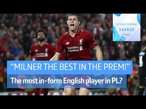 """""""James Milner is the best Englishman in the Prem right now!"""" - Saturday Morning Savage"""