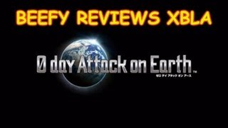 Beefy Reviews XBLA - 0 Day Attack On Earth (Xbox 360)