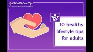 10 healthy lifestyle tips for adults ...