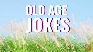 Old Age Jokes