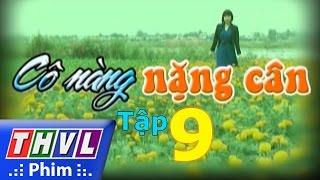 thvl  co nang nang can - tap 9
