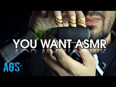 You Want That ASMR! (AGS)