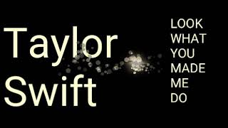 Taylor Swift - Look What You Made Me Do Lyric Video