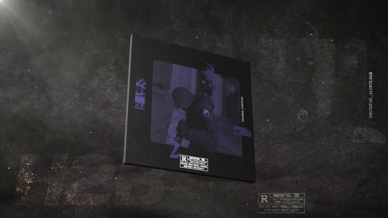 H2B - Deuxième Alerte (Official Lyrics Vidéo)