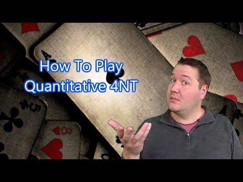 How To Play Quantitative 4NT