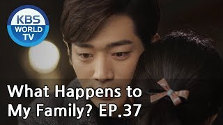 What Happens to My Family? | 가족끼리 왜 이래 EP.37 [ENG, CHN, MLY, VIE]