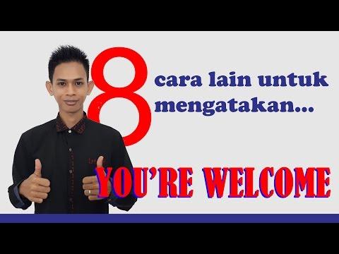 8 Cara lain untuk mengatakan YOU'RE WELCOME dalam bahasa Inggris.