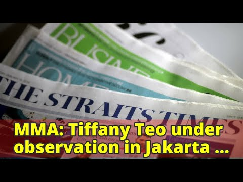 MMA: Tiffany Teo under observation in Jakarta hospital with no serious injuries, coach says she show