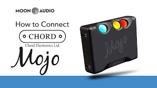 How to Connect Chord Mojo Mp3