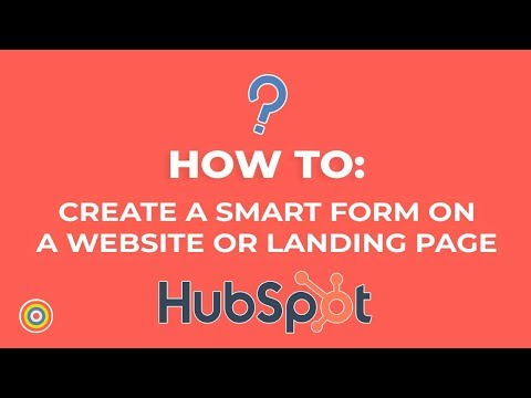 How to Create a Smart Form on a Website or Landing Page on HubSpot - E-commerce Tutorials