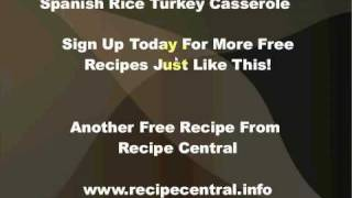 Recipe Central Free Recipe: Spanish Rice Turkey Casserole Www.recipecentral.info