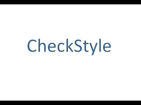 CheckStyle - A development tool for maintaining better Java coding standards for Application