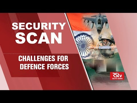 Security Scan : Challenges for Defence Forces