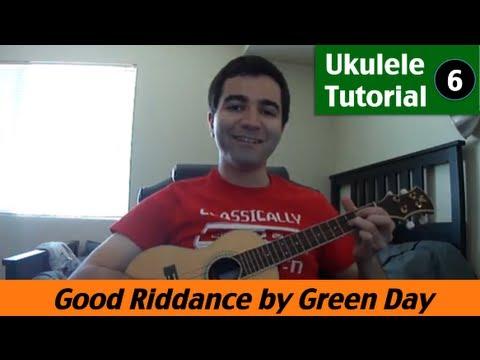 Ukulele Tutorial 6 - Good Riddance (Time of your Life) by Green Day (how to play)