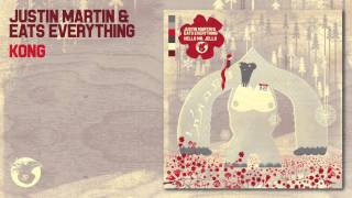 Justin Martin & Eats Everything - Kong