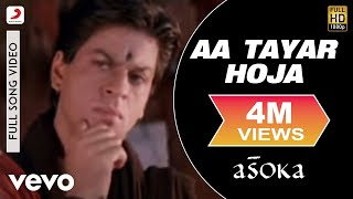 Download Video Aa Tayar Hoja - Asoka | Sunidhi Chauhan | Anu Malik MP3 3GP MP4