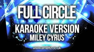Miley Cyrus - Full Circle (Karaoke Version)