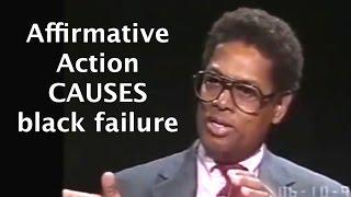 Thomas Sowell: affirmative action creates academic failure & resentment