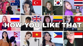 Who Sang It Better : BLACKPINK - 'How You Like That' ( 12 different countries )