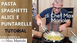 PASTA SPAGHETTI ALICI E PUNTARELLE - TUTORIAL - la video ricetta di Chef Max Mariola
