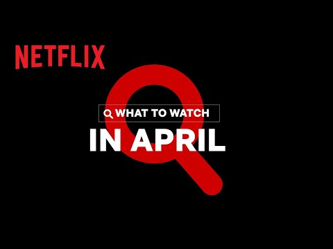 New on Netflix | April 2021