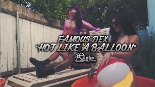 Famous Dex - Hot Like A Balloon
