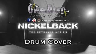 NICKELBACK - The Betrayal (Act III)   Drum Cover (2018)