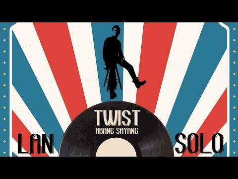 Lan Solo | Twist Abang Sayang (OFFICIAL LYRICS VIDEO)