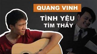 Hướng Dẫn Guitar | Tình Yêu Tìm Thấy - Quang Vinh | ★★★★★