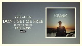Watch Kris Allen Dont Set Me Free video