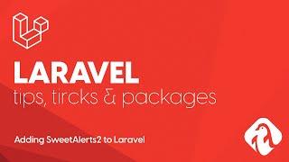 Adding SweetAlerts2 to Laravel