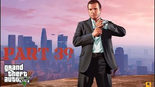 Grand Theft auto V Let's Play Part 39