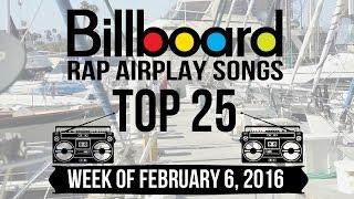 Top 25 - Billboard Rap Airplay Songs | Week of February 6, 2016