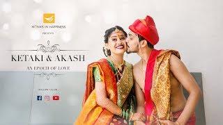 Ketaki & Akash - An Epoch Of Love