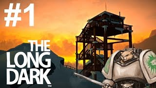 Let's Play The Long Dark (UPDATED) - Episode 1 - Gameplay Introduction