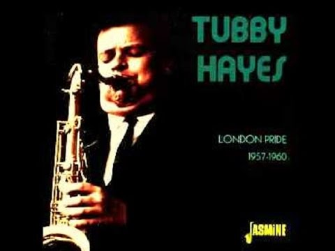 Tubby Hayes - The Moon Was Yellow