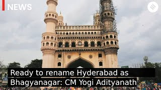 Ready to rename Hyderabad as Bhagyanagar if BJP comes into power: CM Yogi Adityanath