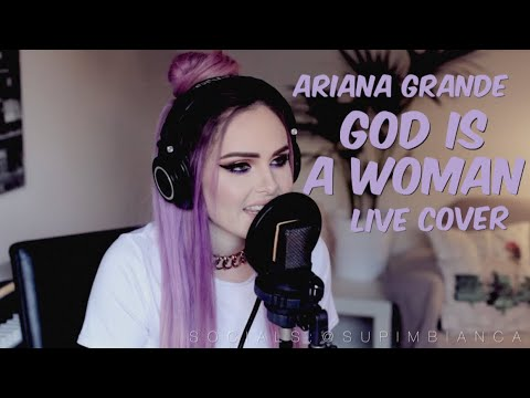 Ariana Grande - God is a woman (Live Cover)