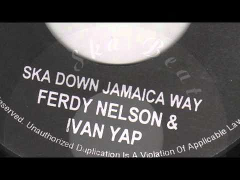 Ska Down Jamaica Way - Ferdy Nelson and Ivan Yap