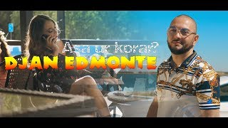 Смотреть клип Djan Edmonte - Asa Ur Korar