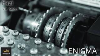 Fazi feat Kozer -Enigma prod Fugly Ucker skrecz Dj 2Nize