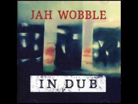 Jah Wobble's Invaders Of The Heart - Forest Funk Dub